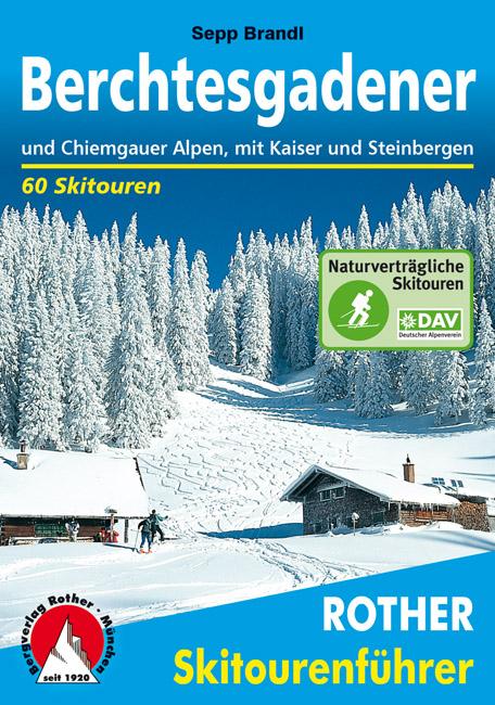 Rother Skitourenführer Berchtesgadener Alpen und Chiemgauer Alpen