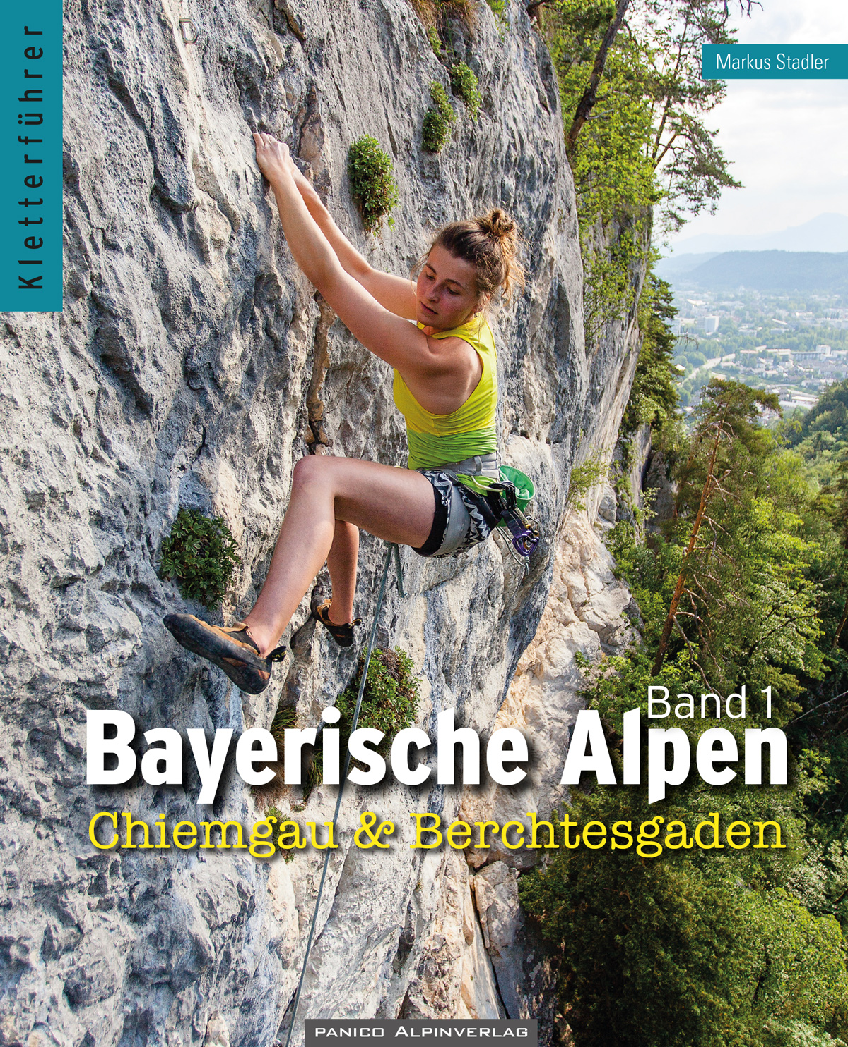 Kletterführer Bayerische Alpen, Band 1: Berchtesgaden bis Aschau
