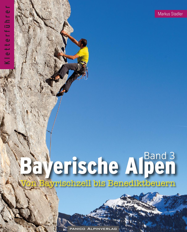 Kletterführer Bayerische Alpen, Band 3: Bayrischzell bis Benediktbeuern