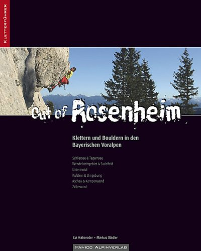 Bayerische Alpen: Kletterführer Out of Rosenheim